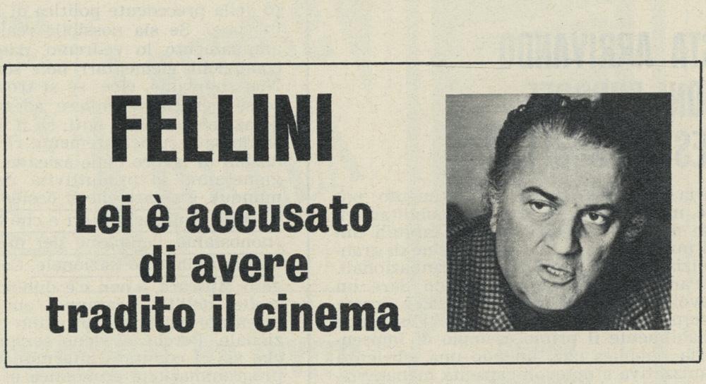 Fellini lei è accusato di avere tradito il cinema
