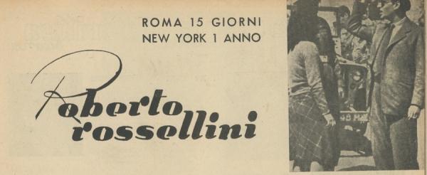 Roberto Rossellini Roma 15 giorni New York 1 anno